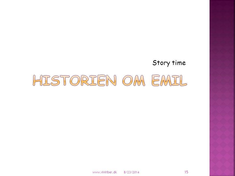 Story time Historien om Emil www.viviriber.dk 4/6/2017