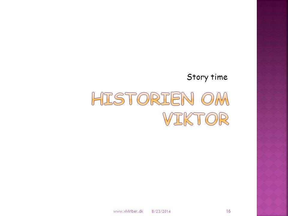 Story time Historien om Viktor www.viviriber.dk 4/6/2017