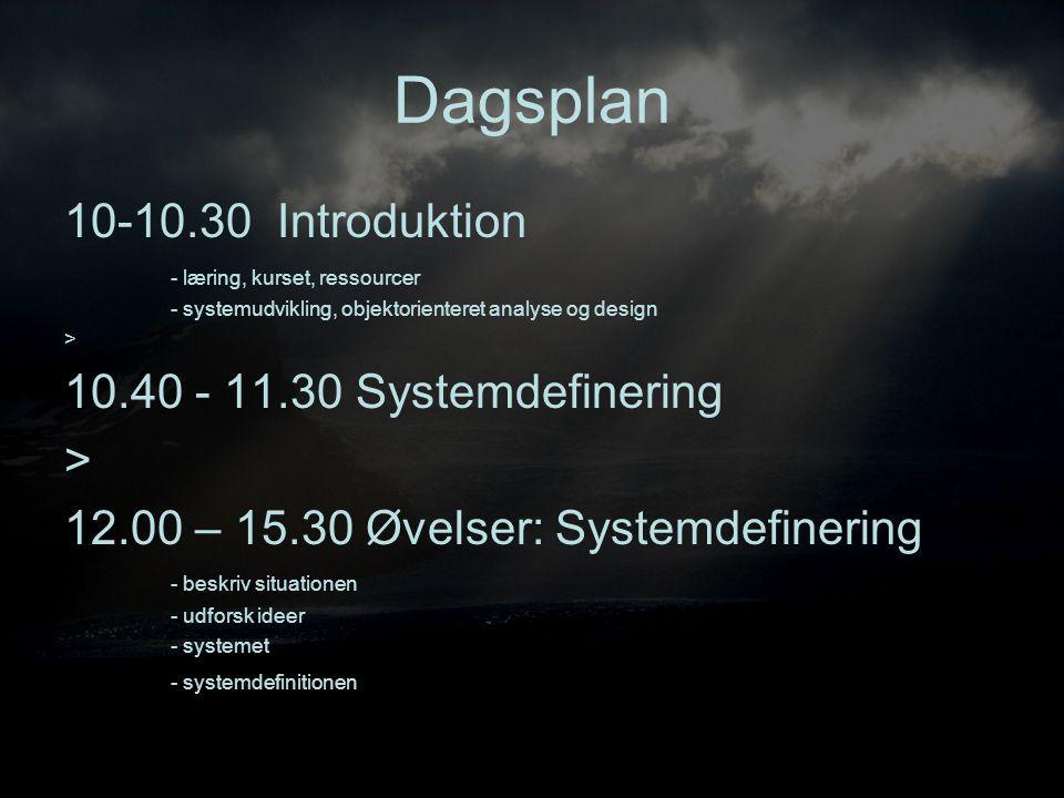 Dagsplan 10-10.30 Introduktion 10.40 - 11.30 Systemdefinering
