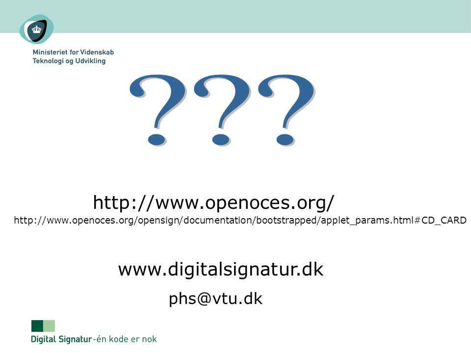 http://www.openoces.org/ www.digitalsignatur.dk phs@vtu.dk