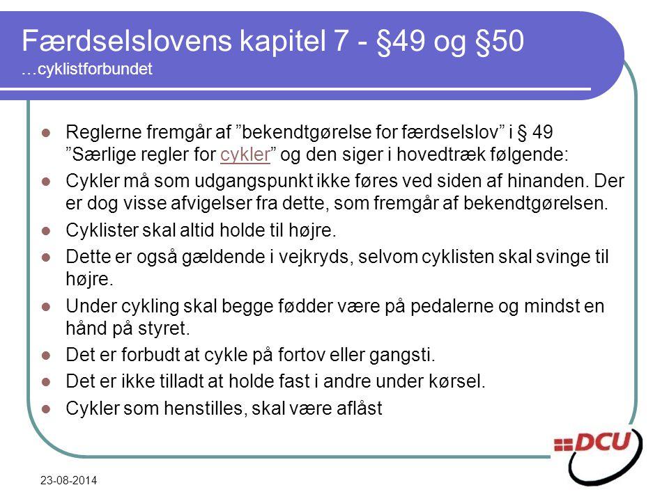 Færdselslovens kapitel 7 - §49 og §50 …cyklistforbundet