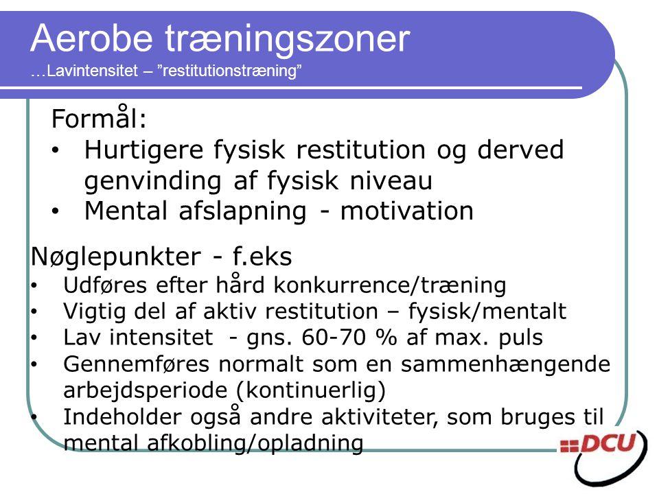 Aerobe træningszoner …Lavintensitet – restitutionstræning