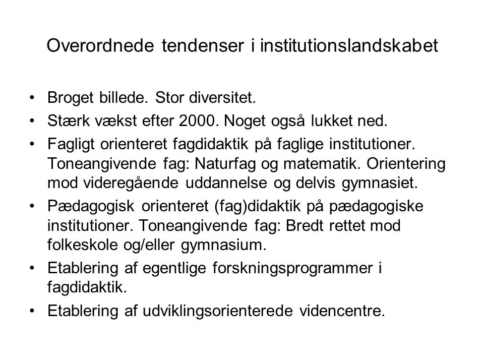 Overordnede tendenser i institutionslandskabet
