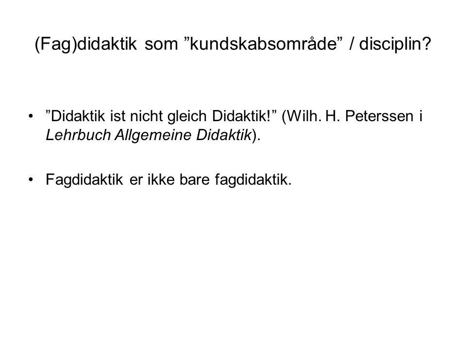 (Fag)didaktik som kundskabsområde / disciplin