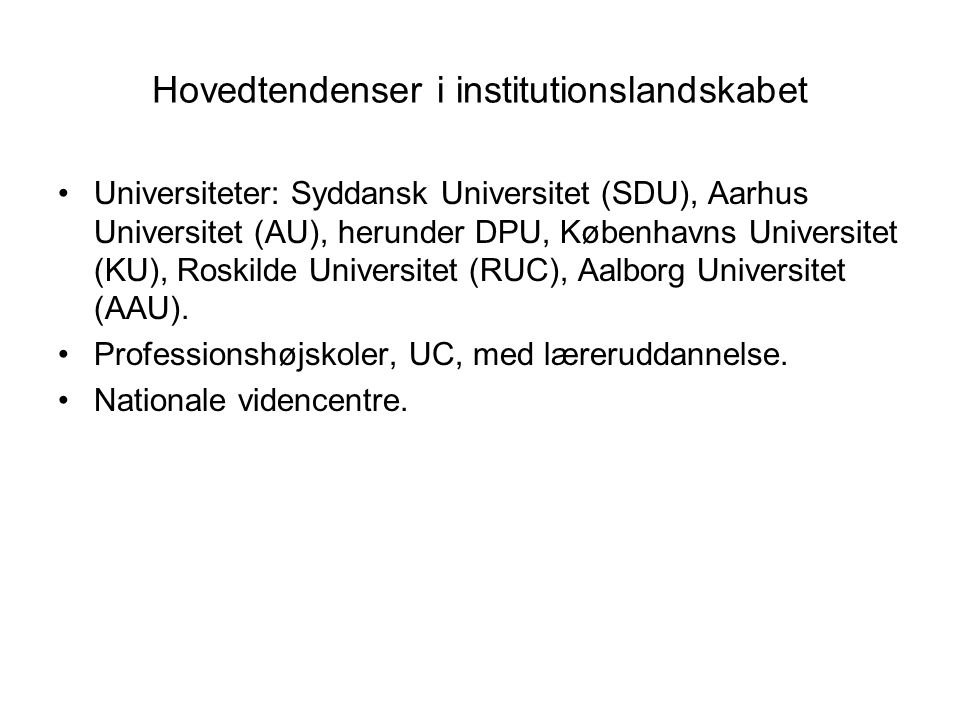 Hovedtendenser i institutionslandskabet