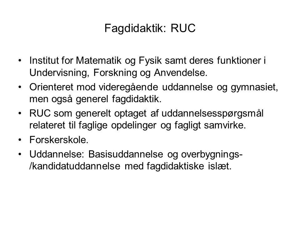 Fagdidaktik: RUC Institut for Matematik og Fysik samt deres funktioner i Undervisning, Forskning og Anvendelse.