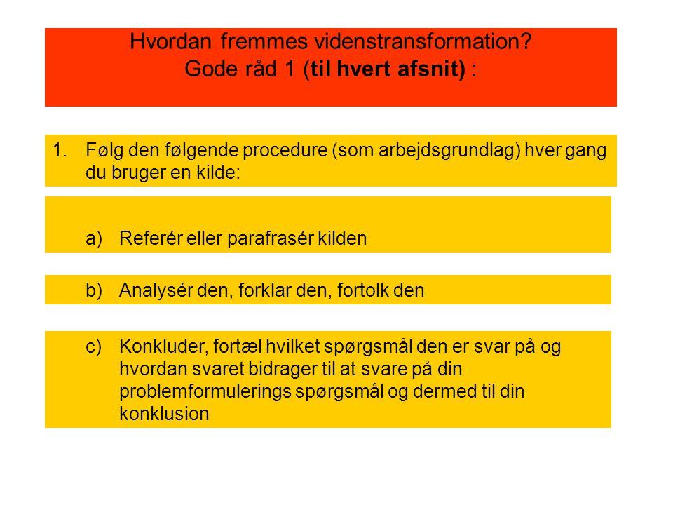 Hvordan fremmes videnstransformation Gode råd 1 (til hvert afsnit) :