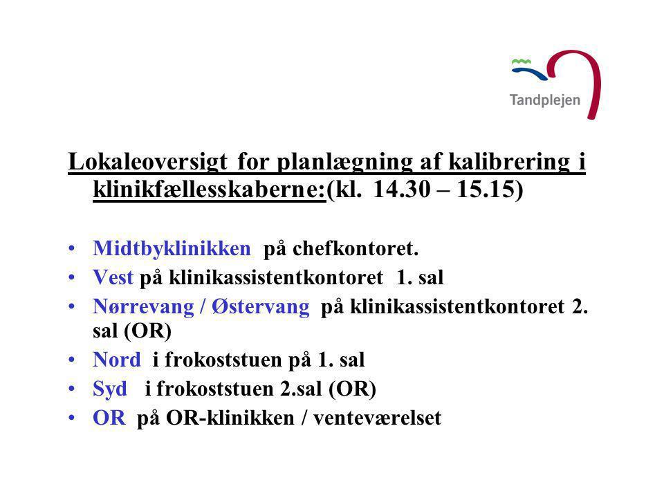 Lokaleoversigt for planlægning af kalibrering i klinikfællesskaberne:(kl. 14.30 – 15.15)
