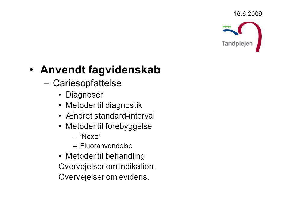 Anvendt fagvidenskab Cariesopfattelse Diagnoser Metoder til diagnostik