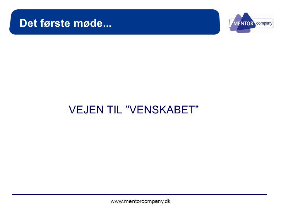Det første møde... VEJEN TIL VENSKABET www.mentorcompany.dk