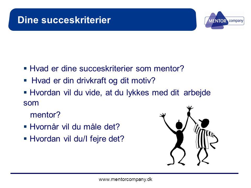 Dine succeskriterier Hvad er dine succeskriterier som mentor