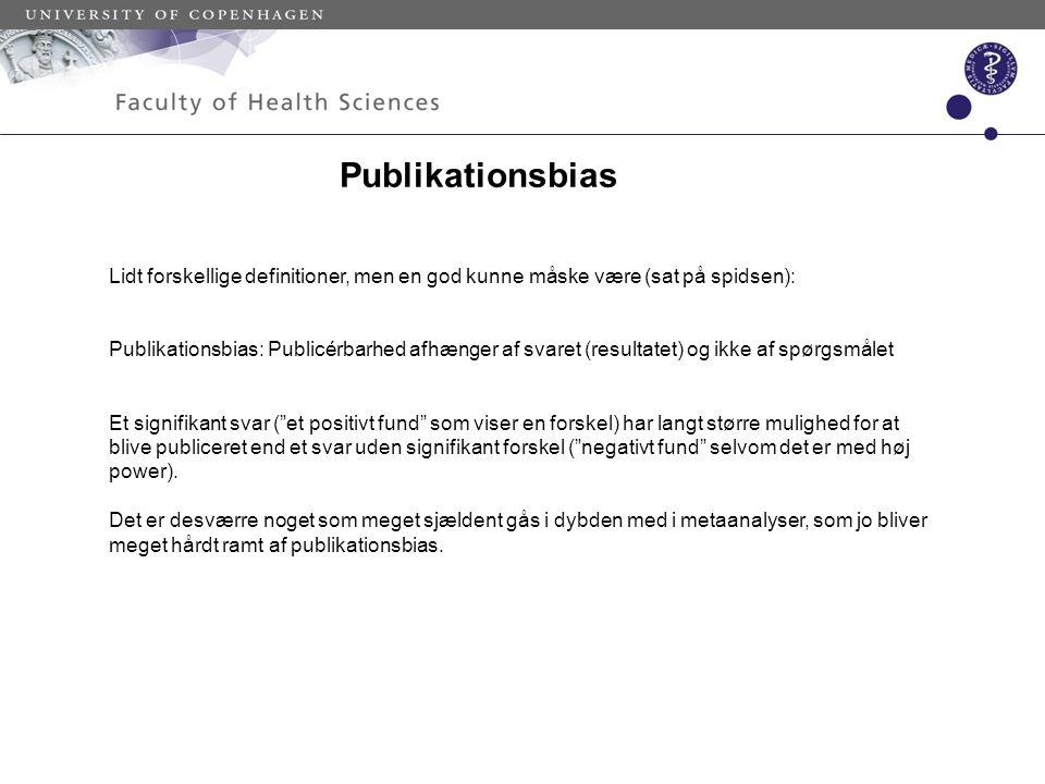 Publikationsbias Lidt forskellige definitioner, men en god kunne måske være (sat på spidsen):