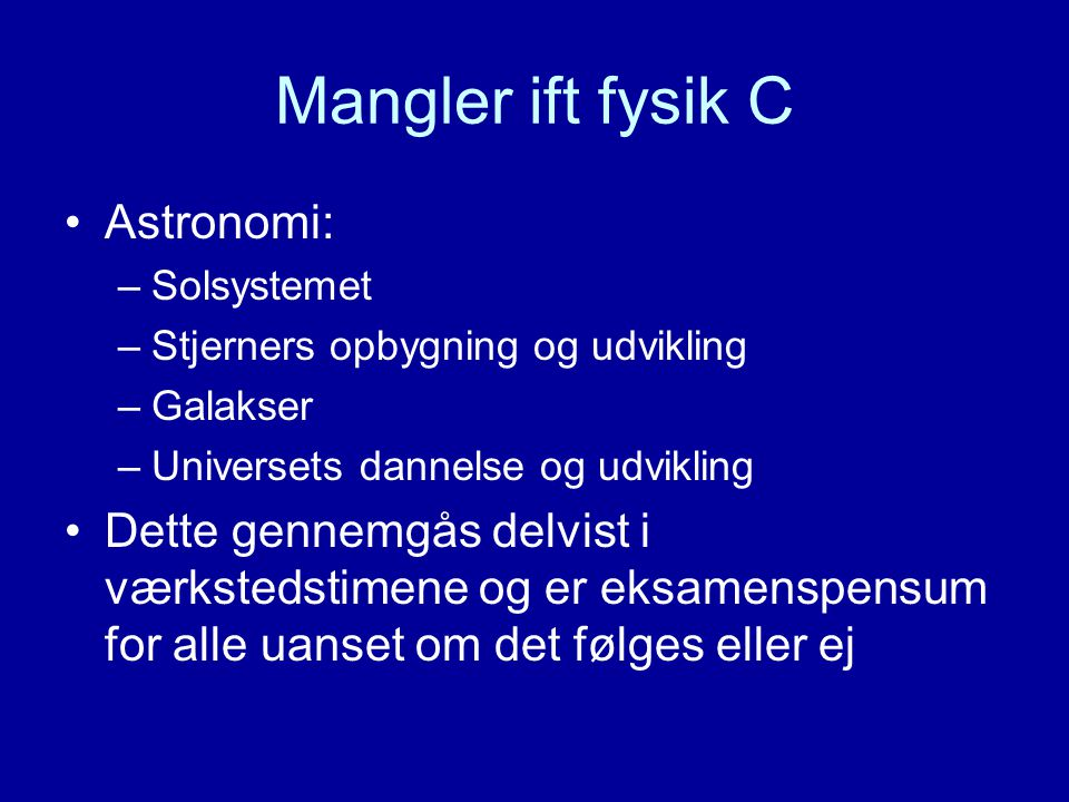 Mangler ift fysik C Astronomi: