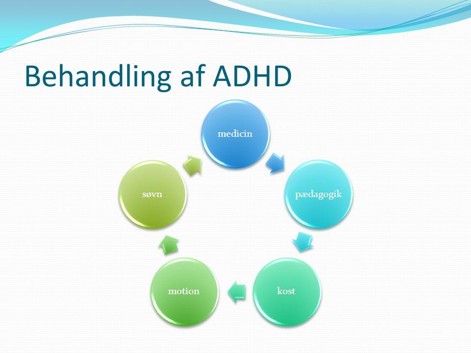 Behandling af ADHD medicin pædagogik kost motion søvn