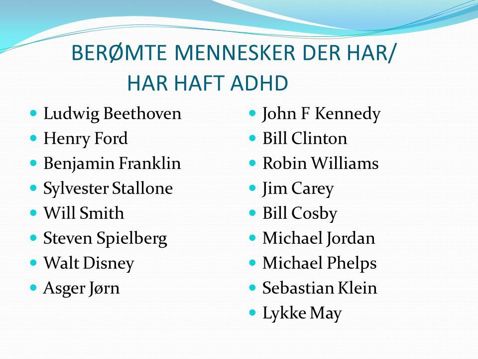 BERØMTE MENNESKER DER HAR/ HAR HAFT ADHD