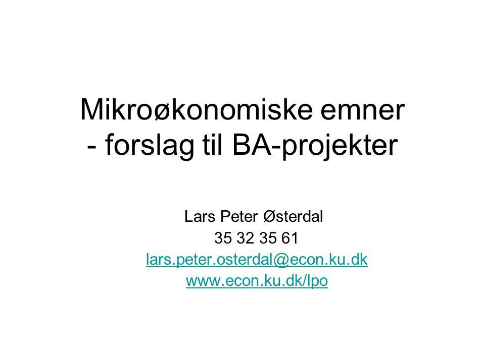 Mikroøkonomiske emner - forslag til BA-projekter