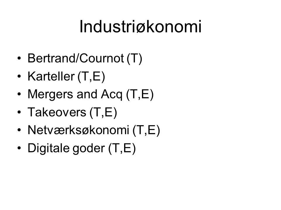 Industriøkonomi Bertrand/Cournot (T) Karteller (T,E)