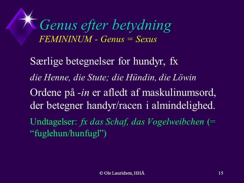 Genus efter betydning FEMININUM - Genus = Sexus