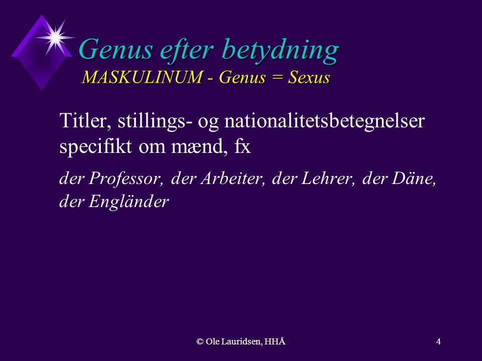 Genus efter betydning MASKULINUM - Genus = Sexus