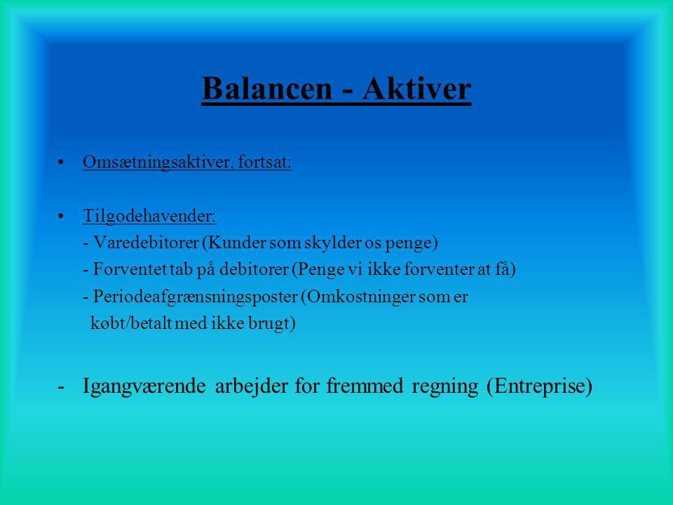 Balancen - Aktiver Omsætningsaktiver, fortsat: Tilgodehavender: - Varedebitorer (Kunder som skylder os penge)
