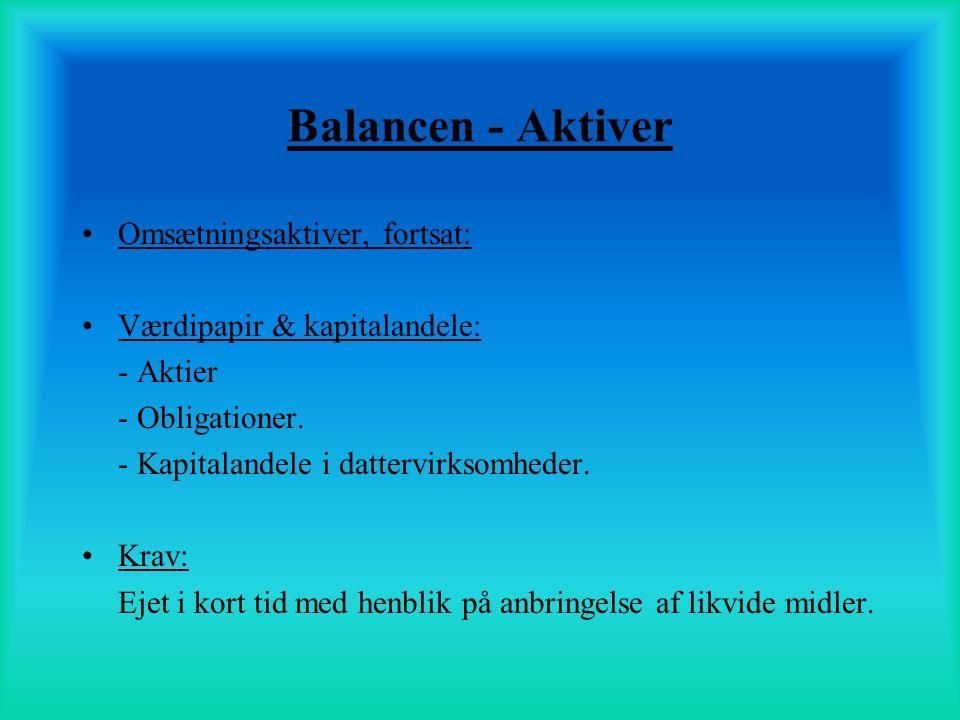 Balancen - Aktiver Omsætningsaktiver, fortsat: