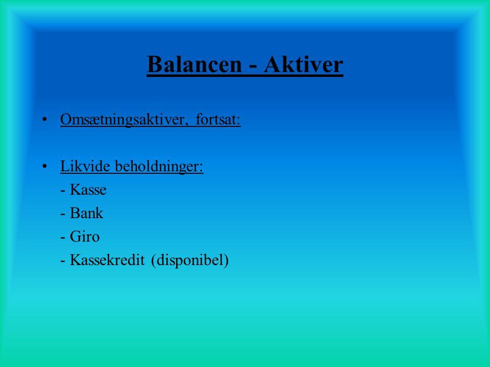 Balancen - Aktiver Omsætningsaktiver, fortsat: Likvide beholdninger:
