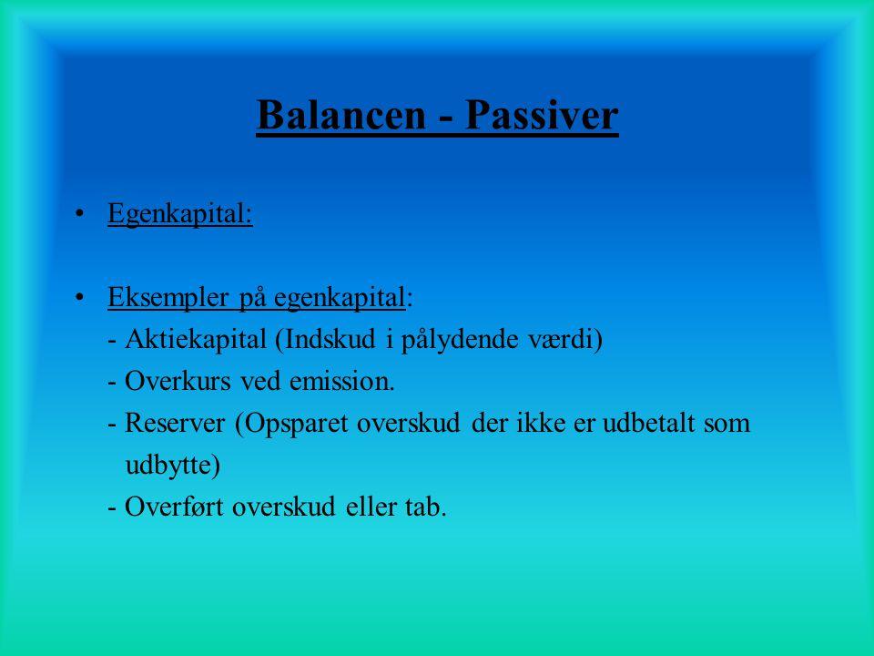 Balancen - Passiver Egenkapital: Eksempler på egenkapital: