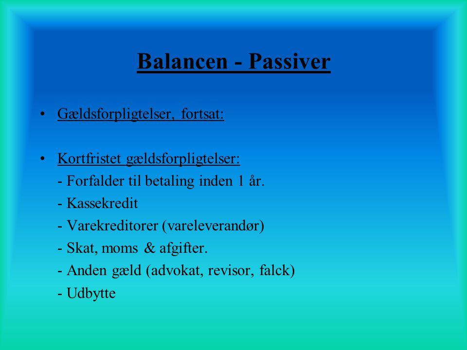 Balancen - Passiver Gældsforpligtelser, fortsat: