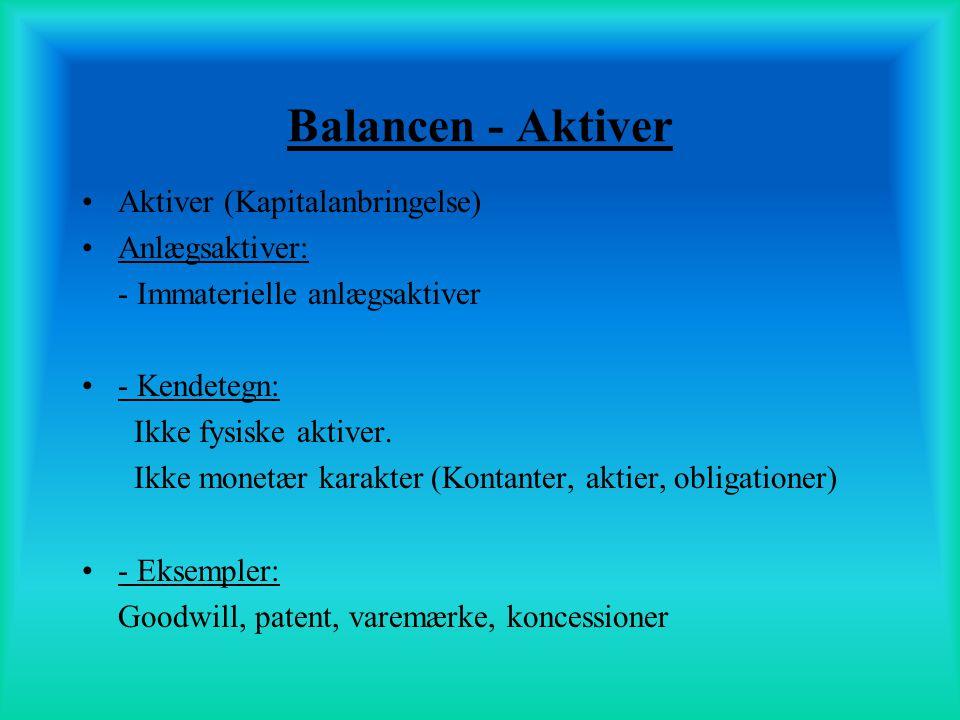 Balancen - Aktiver Aktiver (Kapitalanbringelse) Anlægsaktiver: