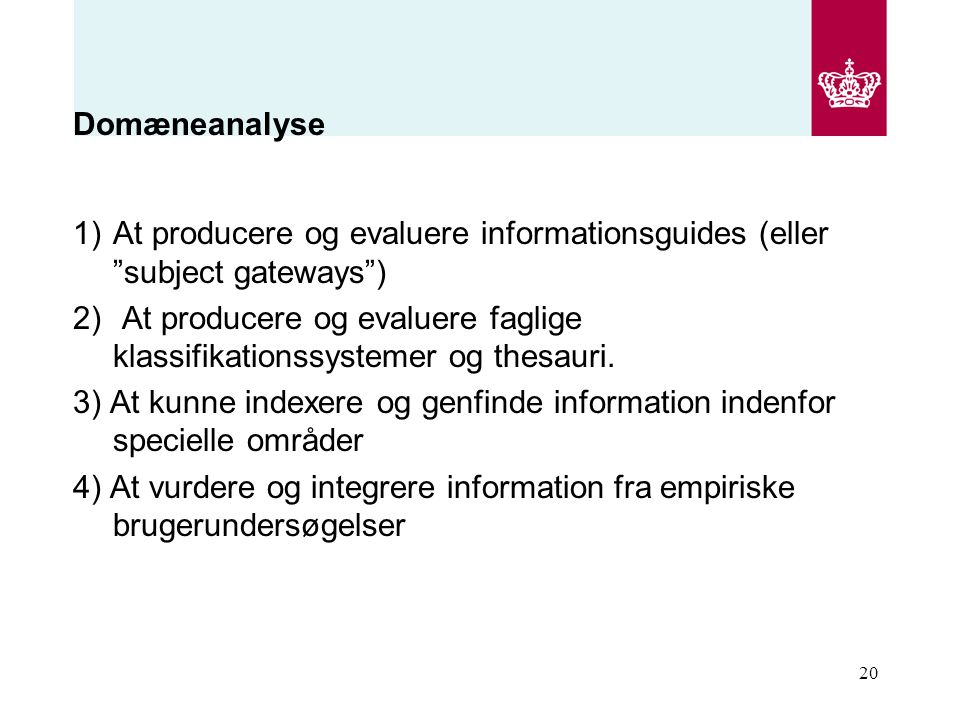 Domæneanalyse At producere og evaluere informationsguides (eller subject gateways )