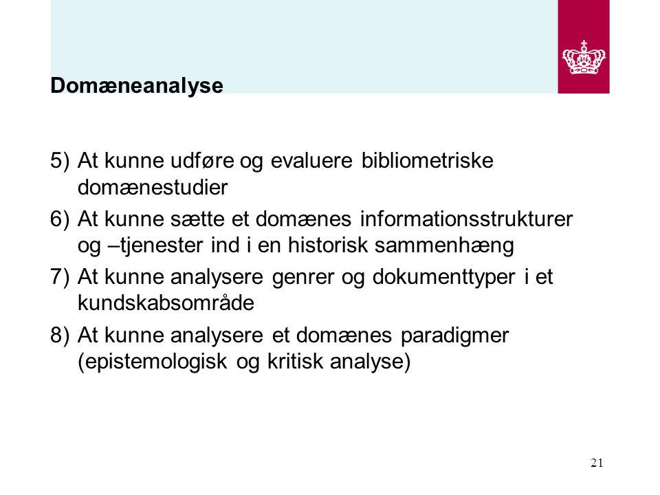 Domæneanalyse At kunne udføre og evaluere bibliometriske domænestudier.