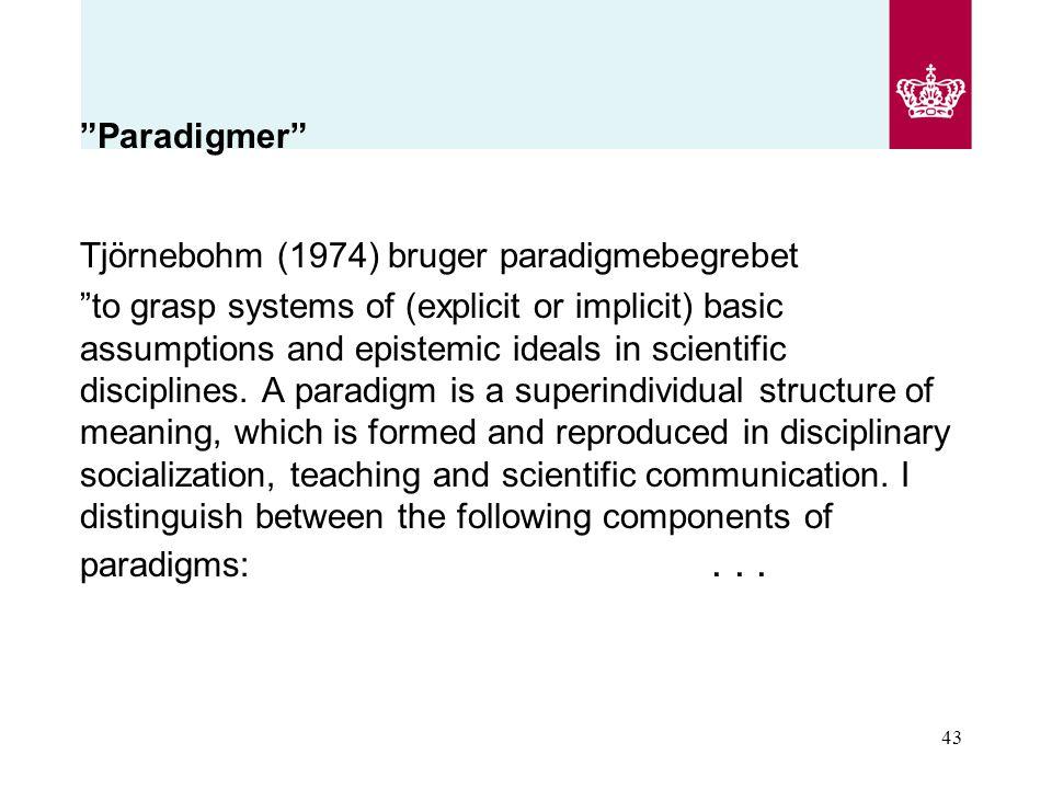 Paradigmer Tjörnebohm (1974) bruger paradigmebegrebet.
