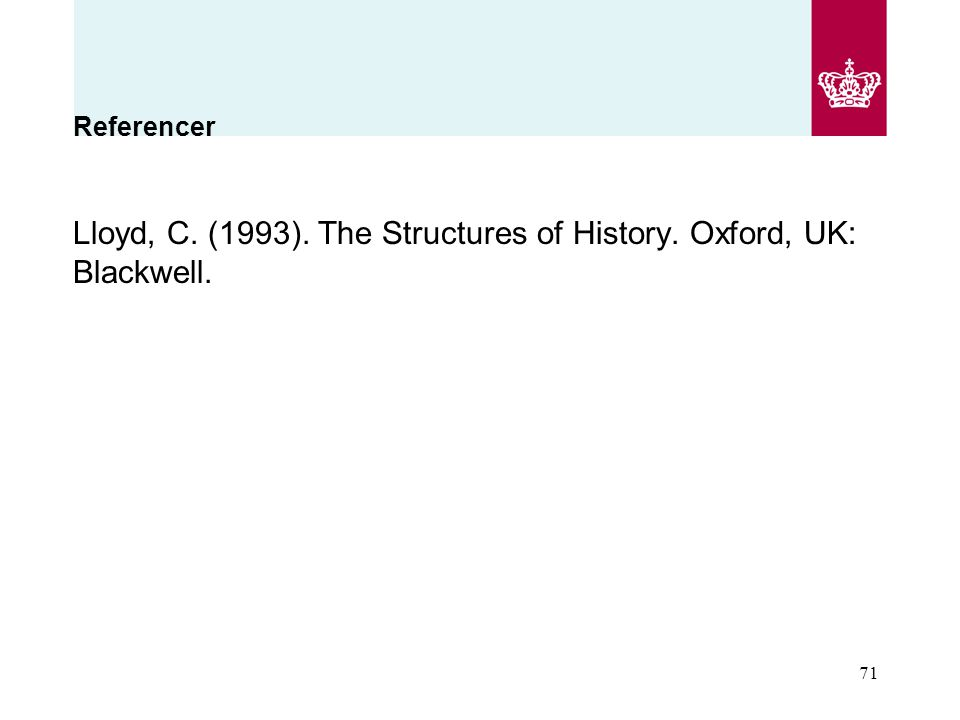 Lloyd, C. (1993). The Structures of History. Oxford, UK: Blackwell.