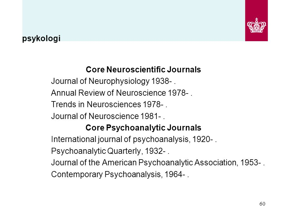Core Neuroscientific Journals Core Psychoanalytic Journals