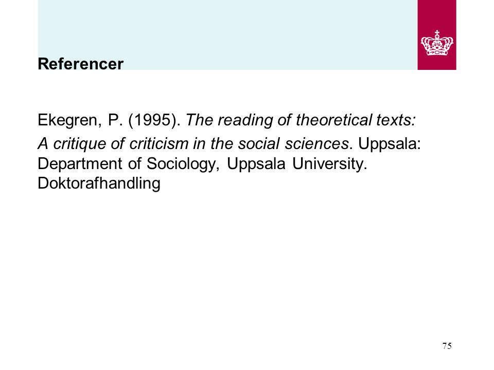 Referencer Ekegren, P. (1995). The reading of theoretical texts: