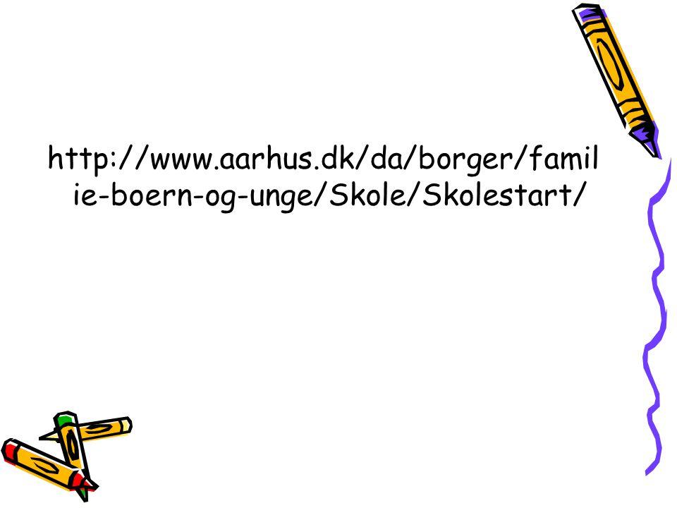 http://www.aarhus.dk/da/borger/familie-boern-og-unge/Skole/Skolestart/