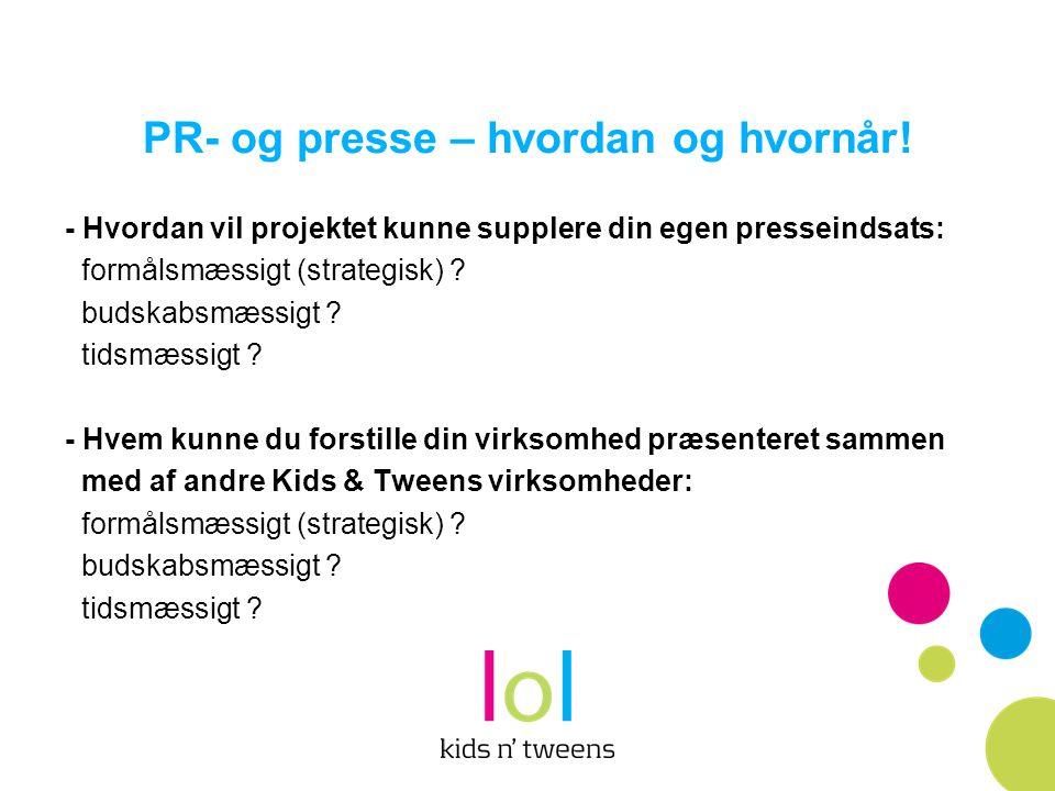 PR- og presse – hvordan og hvornår!