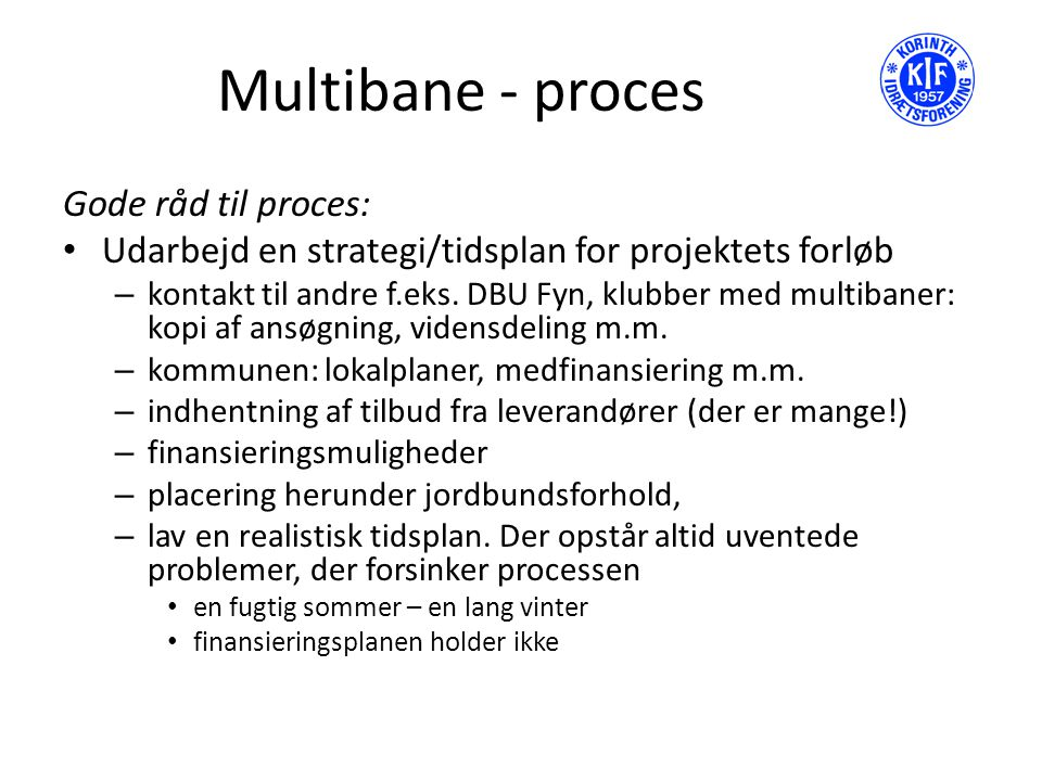 Multibane - proces Gode råd til proces: