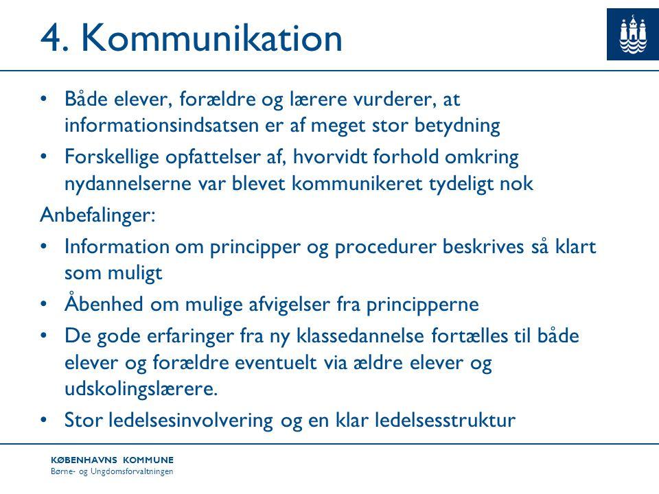 4. Kommunikation Både elever, forældre og lærere vurderer, at informationsindsatsen er af meget stor betydning.