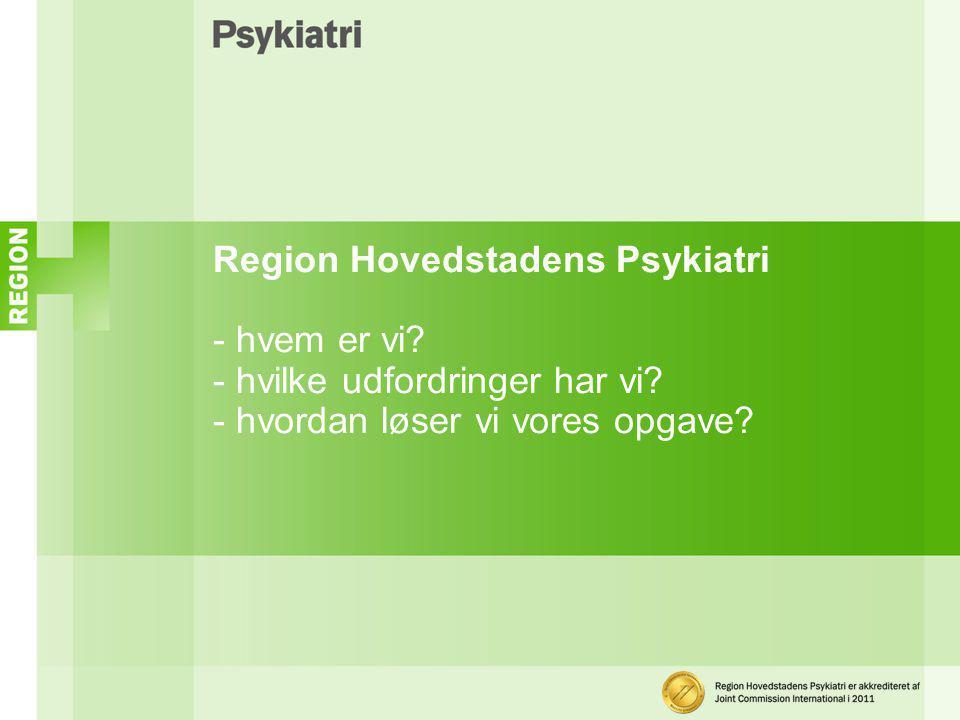 Region Hovedstadens Psykiatri - hvem er vi