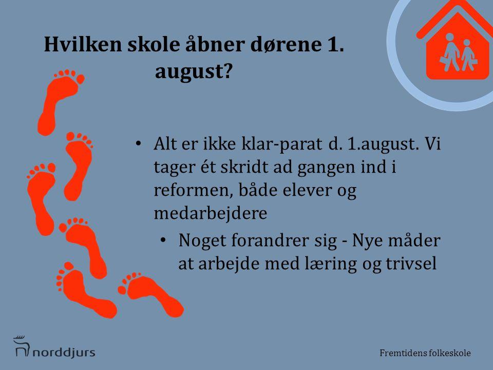 Hvilken skole åbner dørene 1. august