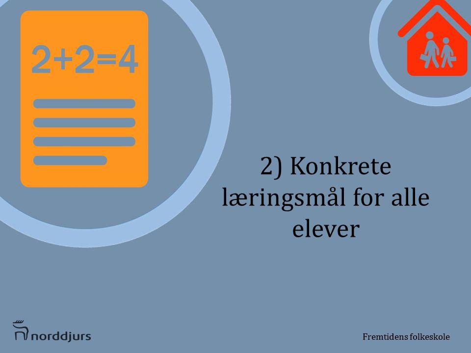 2) Konkrete læringsmål for alle elever