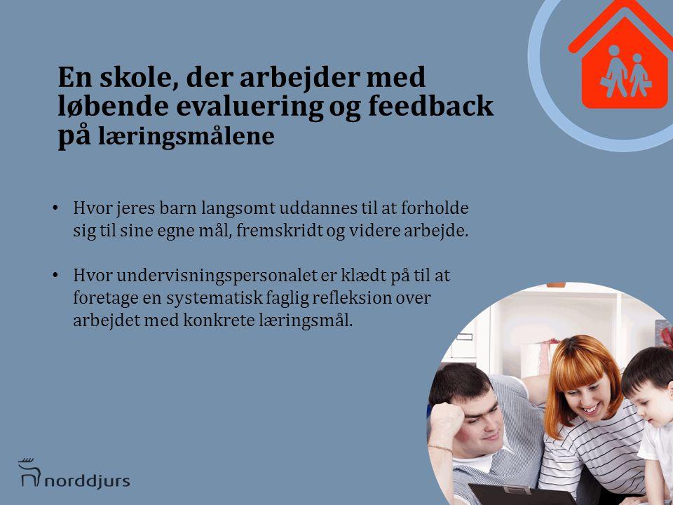 En skole, der arbejder med løbende evaluering og feedback på læringsmålene