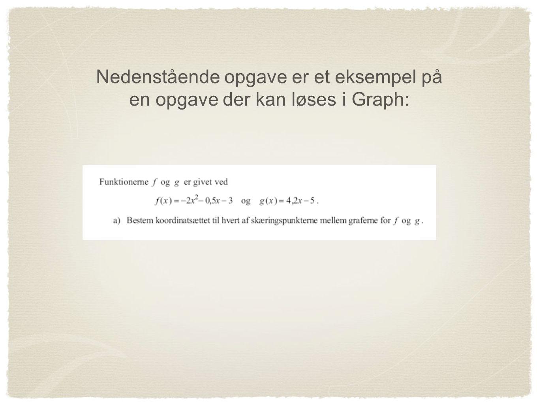 Nedenstående opgave er et eksempel på en opgave der kan løses i Graph:
