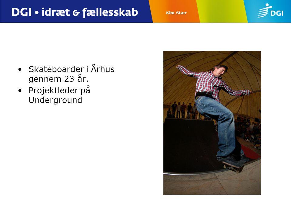 Skateboarder i Århus gennem 23 år. Projektleder på Underground