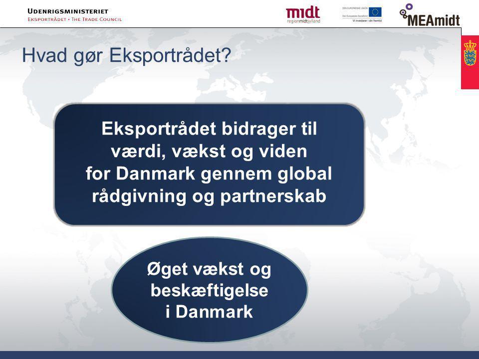 Hvad gør Eksportrådet Eksportrådet bidrager til værdi, vækst og viden