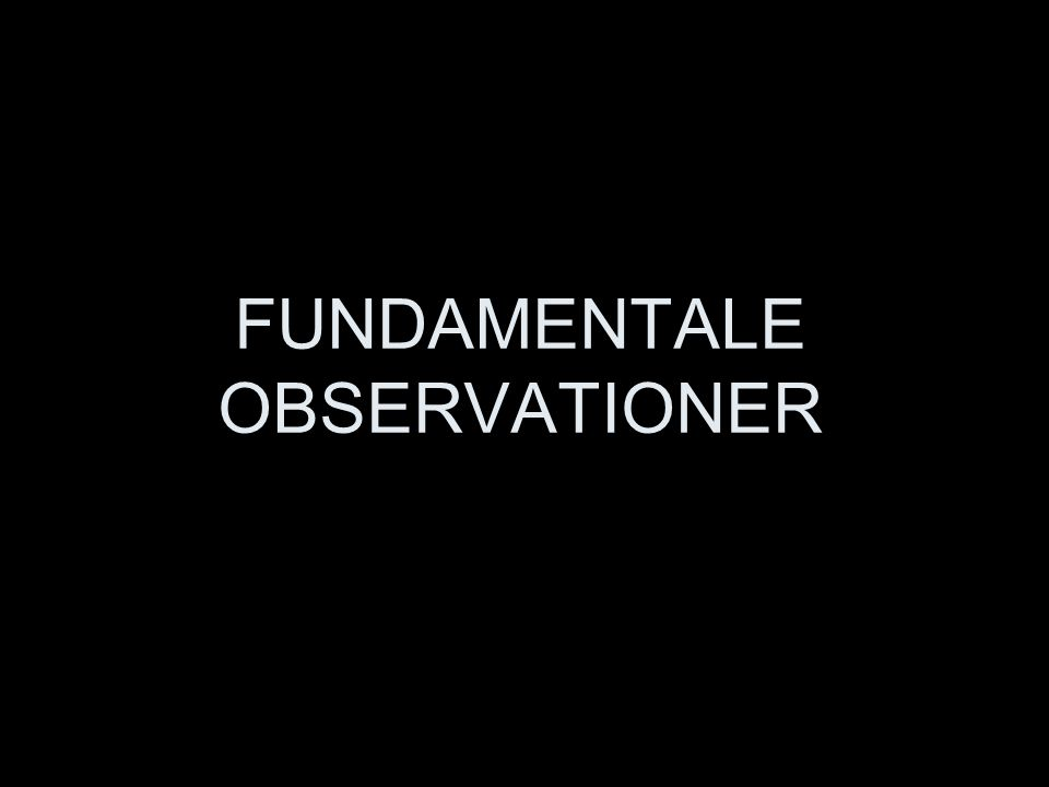 FUNDAMENTALE OBSERVATIONER