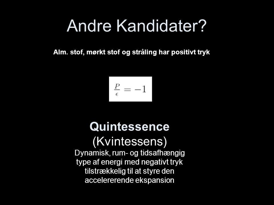 Andre Kandidater Quintessence (Kvintessens)