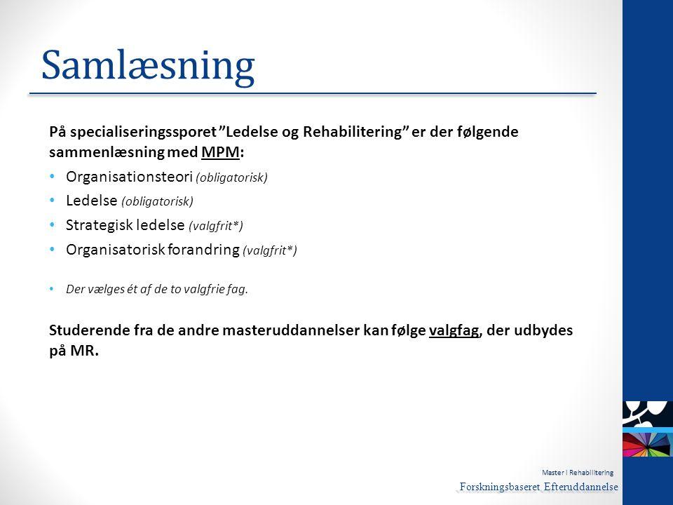 Samlæsning På specialiseringssporet Ledelse og Rehabilitering er der følgende sammenlæsning med MPM: