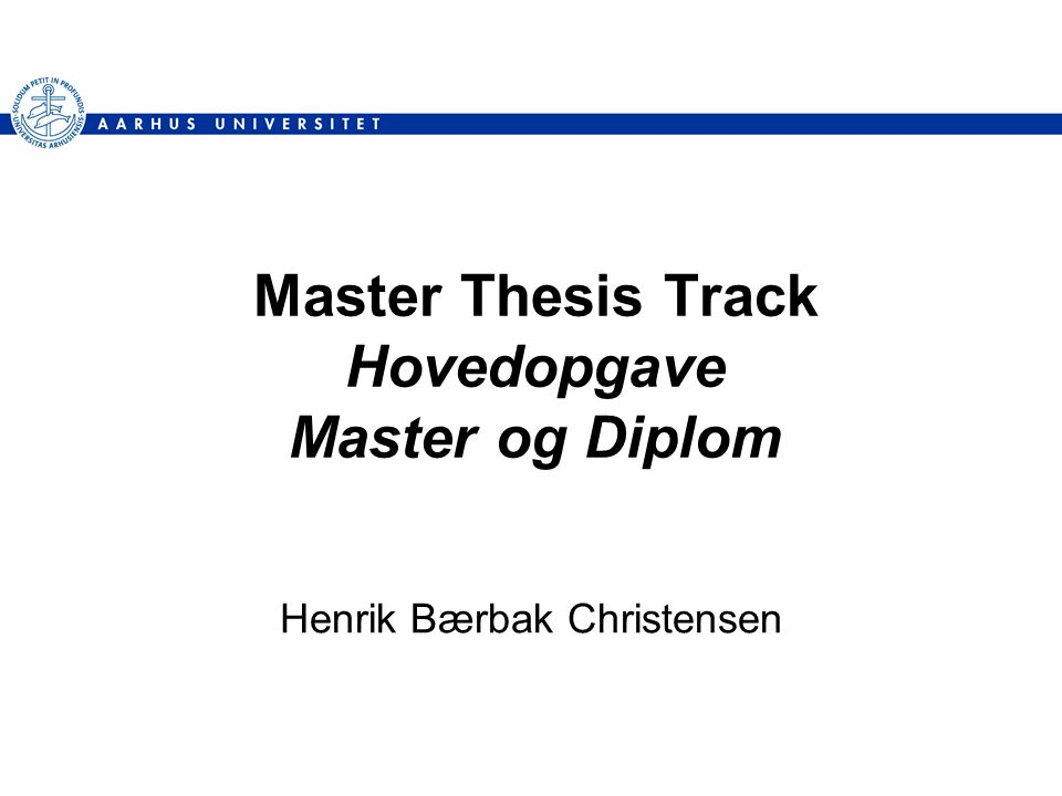 Master Thesis Track Hovedopgave Master og Diplom